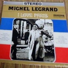 Discos de vinilo: MICHEL LEGRAND - I LOVE PARIS. Lote 193982083
