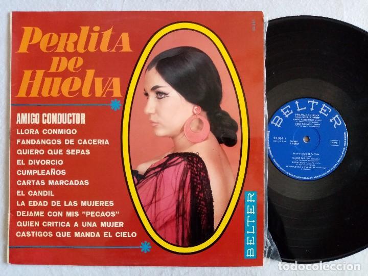 PERLITA DE HUELVA - AMIGO CONDUCTOR - LP 1969 - BELTER (Música - Discos - LP Vinilo - Flamenco, Canción española y Cuplé)