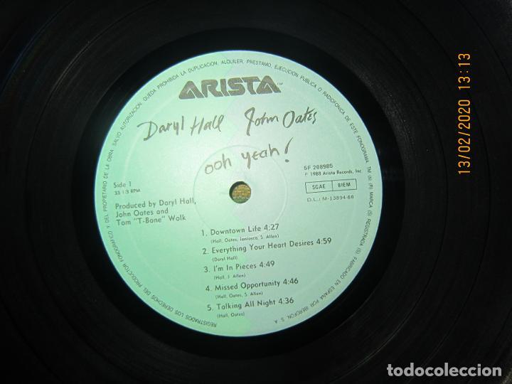 Discos de vinilo: DARY HALL JOHN OATES - OOH YEAH LP - ORIGINAL ESPAÑOL - ARISTA RECORDS 1988 CON FUNDA INT. ORIGINAL - Foto 10 - 194061566
