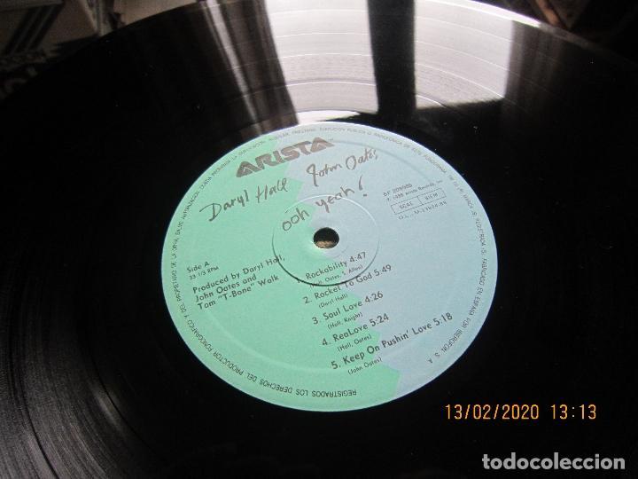 Discos de vinilo: DARY HALL JOHN OATES - OOH YEAH LP - ORIGINAL ESPAÑOL - ARISTA RECORDS 1988 CON FUNDA INT. ORIGINAL - Foto 14 - 194061566
