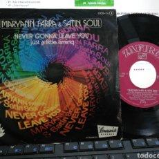 Discos de vinilo: MARYANN FARRA & SATIN SOUL SINGLE NEVER GONNA LEAVE YOU ESPAÑA 1976. Lote 194065142