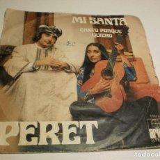 Discos de vinilo: SINGLE PERET. MI SANTA. CANTO PORQUE QUIERO. ARIOLA 1973 SPAIN (PROBADO Y BIEN). Lote 194085688