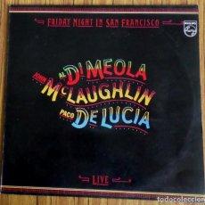 Discos de vinilo: FRIDAY NIGHT IN SAN FRANCISCO - AL DIMEOLA - JOHN MC LAUGHLIN - PACO DE LUCIA - LIVE . Lote 194091150
