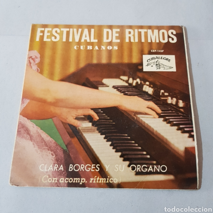 FESTIVAL DE RITMOS CUBANOS - CLARA BORGES Y SU ORGANO (Música - Discos - Singles Vinilo - Grupos y Solistas de latinoamérica)