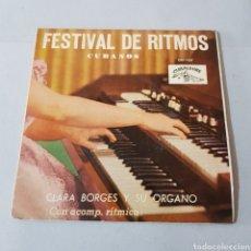 Discos de vinilo: FESTIVAL DE RITMOS CUBANOS - CLARA BORGES Y SU ORGANO. Lote 194119515