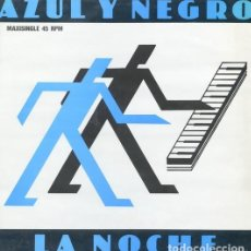 Discos de vinilo: AZUL Y NEGRO – THE NIGHT (LA NOCHE) MAXI-SINGLE SPAIN 1982. Lote 194119802