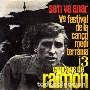 RAIMON - SE'N VA ANAR / 17 ANYS / AHIR / CANÇO DEL CAPVESPRE - EP EDIGSA 1963 (Música - Discos de Vinilo - EPs - Cantautores Españoles)