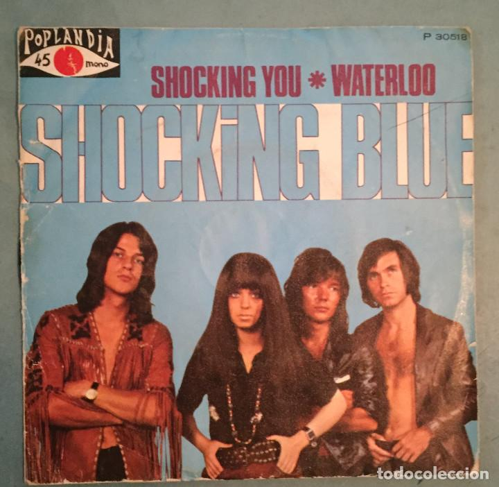 Discos de vinilo: THE SHOKING BLUE - SHOCKING YOU / WATERLOO - POPLANDIA - 1971 - Foto 1 - 194126006