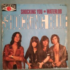 Discos de vinilo: THE SHOKING BLUE - SHOCKING YOU / WATERLOO - POPLANDIA - 1971. Lote 194126006