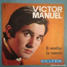 Discos de vinilo: VICTOR MANUEL - EL MENDIGO / LA ROMERIA - BELTER - 1969. Lote 194127346
