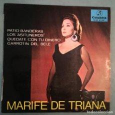 Discos de vinilo: MARIFE DE TRIANA - PATIO BANDERAS / LOS ASITUNEROS / QUEDATE CON TU DINERO /GARROTIN DEL BELE - 1967. Lote 194127721