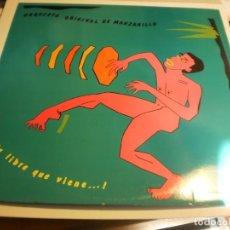 Discos de vinilo: LP ORQUESTA ORIGINAL DE MANZANILLO. VÍA LIBRE QUE VIENE. FONOMUSIC 1992 SPAIN NUNCA EN TC. SEMINUEVO. Lote 194133998