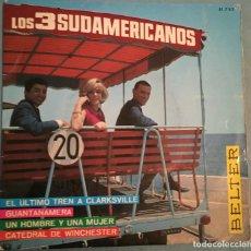 Discos de vinilo: LOS 3 SUDAMERICANOS - EL ULTIMO TREN A CLARKSVILLE/ GUANTANAMERA / UN HOMBRE Y UNA MUJER - 1967. Lote 194134577