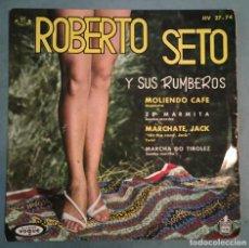 Discos de vinilo: ROBERTO SETO Y SUS RUMBEROS - MOLIENDO CAFE / MARCHATE JACK - VOGUE - HISPAVOX - 1962. Lote 194135998