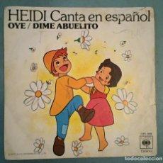 Discos de vinilo: HEIDI CANTA EN ESPAÑOL - OYE / DIME ABUELITO - CBS RECORDS - 1975. Lote 194139108