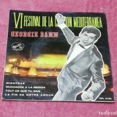 Discos de vinilo: VI FESTIVAL DE LA CANCIÓN MEDITERRANEA · GEORGIE DANN · MIENTRAS / MUCHACHA A LA MEDIDA / .... Lote 194140718