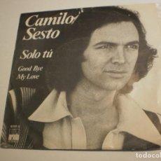 Discos de vinilo: SINGLE CAMILO SESTO. SÓLO TÚ. GOOD BYE MY LOVE. ARIOLA 1978 SPAIN (DISCO PROBADO Y BIEN). Lote 194146843