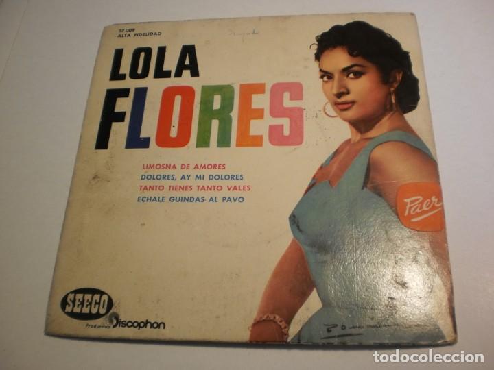 LOLA FLORES. LIMOSNA DE AMORES. DOLORES. TANTO TIENES TANTO VALES. ÉCHALE GUINDAS 1961 PROBADO (Música - Discos - Singles Vinilo - Flamenco, Canción española y Cuplé)