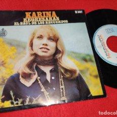 Discos de vinilo: KARINA REGRESARAS/EL BAUL DE LOS RECUERDOS 7'' SINGLE HISPAVOX REEDICION RARO. Lote 194195043