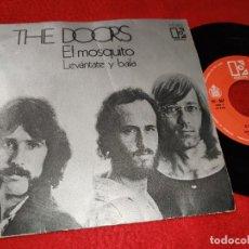 Discos de vinilo: THE DOORS EL MOSQUITO/LEVANTATE Y BAILA 7'' SINGLE 1972 ELEKTRA ESPAÑA SPAIN. Lote 194196497
