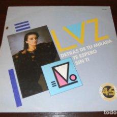 Discos de vinilo: LUZ CASAL.....-DETRÁS DE TU MIRADA-TE ESPERO-SIN TI-. Lote 194200797