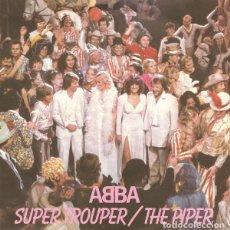 Discos de vinilo: ABBA – SUPER TROUPER / THE PIPER - SINGLE REPRESS, BLUE INJECTION LABELS - UK 1980. Lote 194204892