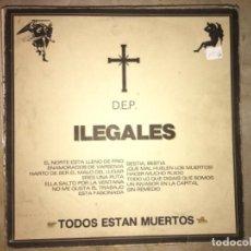 Discos de vinilo: ILEGALES: TODOS ESTÁN MUERTOS. Lote 194221478