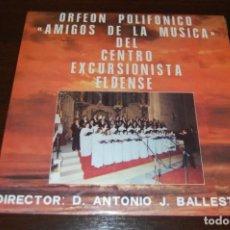 Discos de vinilo: ORFEÓN POLIFÓNICO AMIGOS DE LA MÚSICA DEL CENTRO EXCURSIONISTA ELDENSE. Lote 194223221