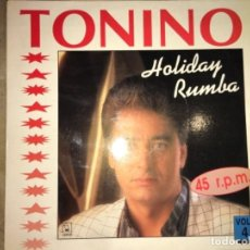 Discos de vinilo: TONINO: HOLIDAY RUMBA. Lote 194227682