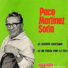 Discos de vinilo: PACO MARTINEZ SORIA *** EL TAXISTA CAYETANO ! SI NO FUERA POR LA TOS !. Lote 194236551