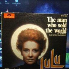 Discos de vinilo: SG LULU : THE MAN WHO SOLD THE WORLD ( DAVID BOWIE, COMPOSICION Y PRODUCCION ). Lote 194248006