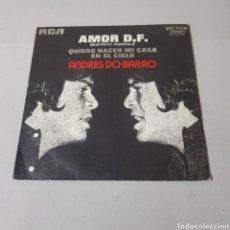 Discos de vinilo: ANDRES DO BARRO - AMOR D.F ( DISTRITO FEDERAL ) QUIERO HACER MI CASA EN EL CIELO. Lote 194262663