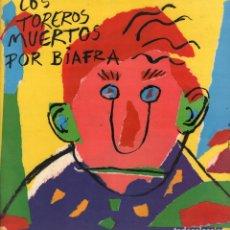 Discos de vinilo: LOS TOREROS MUERTOS POR BIAFRA LP ARIOLA DE 1987 RF-7814 , BUEN ESTADO , CON ENCARTE. Lote 194263067