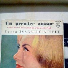 Discos de vinilo: ISABELLE AUBRET..UN PREMIER AMOUR -GANADORA DEL FESTIVAL DE EUROVISIÓN 1962. Lote 194268228