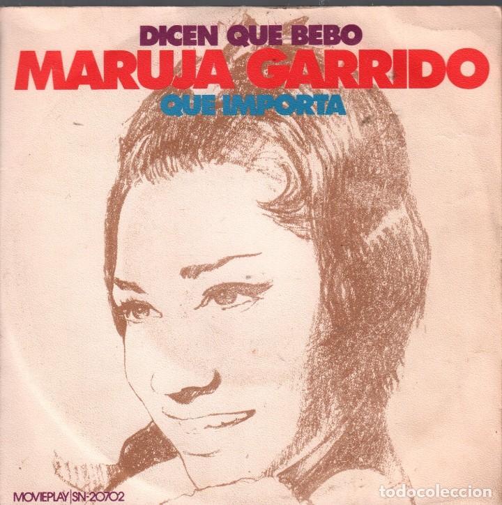 MARUJA GARRIDO / DICEN QUE BEBO / QUE IMPORTA - SINGLE 1972 RF-4256 (Música - Discos - Singles Vinilo - Flamenco, Canción española y Cuplé)
