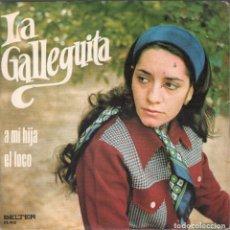 Discos de vinilo: LA GALLEGUITA / A MI HIJA / EL LOCO - SINGLE BELTER DE 1974 RF-4257 . Lote 194275012