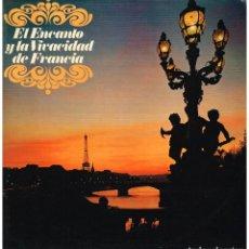 Discos de vinilo: EL ENCANTO Y LA VIVACIDAD DE FRANCIA - LP 1974. Lote 194276248