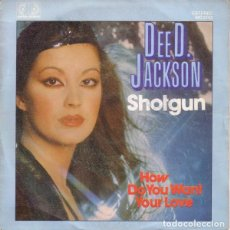 Discos de vinilo: DEE D. JACKSON - SHOTGUN / HOW DO YOU WANT YOUR LOVE - SINGLE SPAIN 1982. Lote 194278500