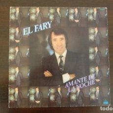 Discos de vinilo: EL FARY -AMANTE DE LA NOCHE-. Lote 194283381