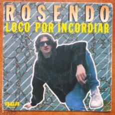 Discos de vinilo: ROSENDO - LOCO POR INCORDIAR (SG). Lote 194291373