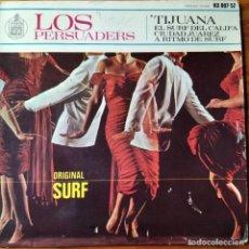 Discos de vinilo: LOS PERSUADERS- MUSICA SURF ORIGINAL- EP 1964- TIJUANA/ EL SUF DEL CALIFA/ CIUDAD JUAREZ/ A RITMO DE. Lote 194302563