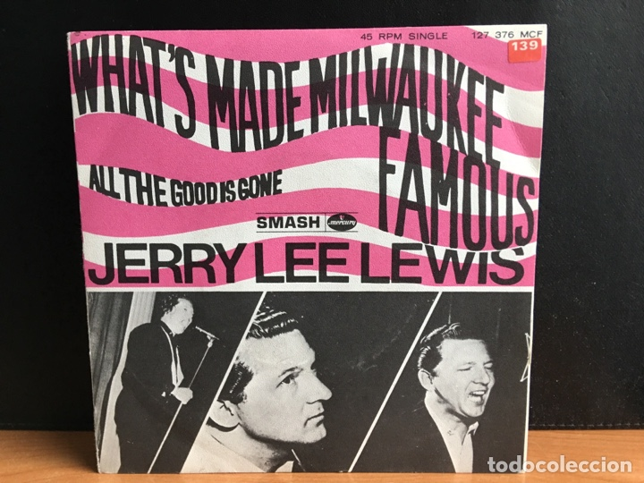 JERRY LEE LEWIS - WHAT'S MADE MILWAUKEE FAMOUS (HAS MADE A LOSER OUT OF ME) (SINGLE) (NM) (Música - Discos - Singles Vinilo - Rock & Roll)