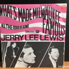 Discos de vinilo: JERRY LEE LEWIS - WHAT'S MADE MILWAUKEE FAMOUS (HAS MADE A LOSER OUT OF ME) (SINGLE) (NM). Lote 194303470
