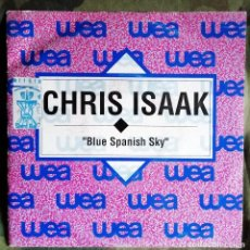 Discos de vinilo: CHRIS ISAAK – BLUE SPANISH SKY PROMO, SINGLE SPAIN 1991 . Lote 194304780