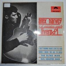 Discos de vinilo: ALEX HARVEY Y EL AUTÉNTICO SONIDO LIVERPOOL. 7 EP. 4 TEMAS. POLYDOR, 1964. BUEN ESTADO. Lote 194306446