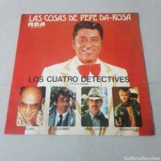 Discos de vinilo: LAS COSAS DE PEPE DA ROSA - LOS CUATRO DETECTIVES - SEVILLANAS. Lote 194309313