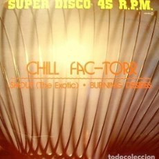 Discos de vinilo: CHILL FAC-TORR - SHOUT (THE EXOTIC) - MAXI-SINGLE ZAFIRO 1984. Lote 194310075