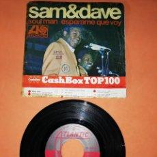 Discos de vinilo: SAM & DAVE . SOUL MAN . ESPERAME QUE VOY. ATLANTIC RECORDS 1967. Lote 194312930