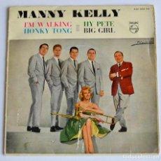 Discos de vinilo: ORQUESTA MANNY KELLY. I'M WALKING. HONKY TONG. 4 TEMAS. PHILIPS. 1961. BUEN ESTADO. Lote 194313602