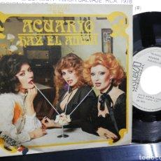Discos de vinilo: ACUARIO SINGLE PROMOCIONAL HAZ EL AMOR 1978. Lote 194317696